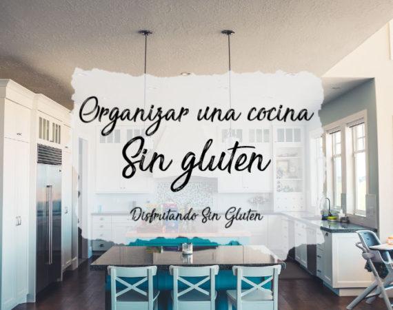 Cómo organizar una cocina sin gluten