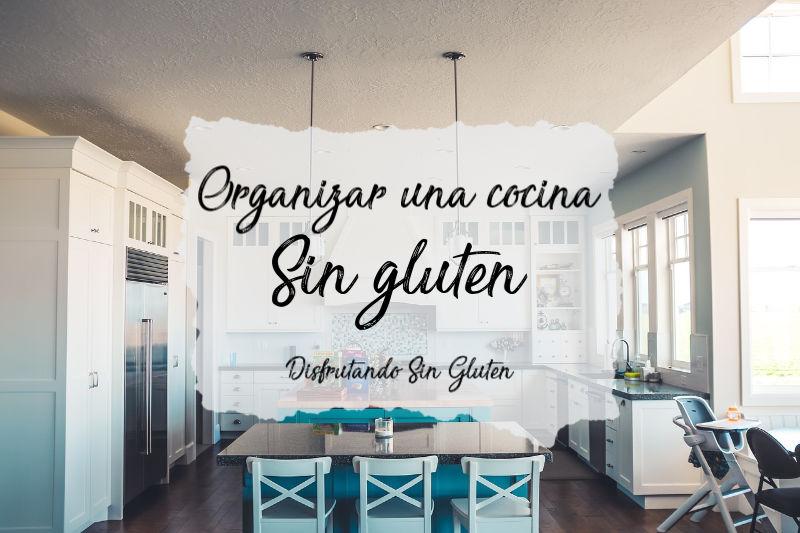 como organizar una cocina sin gluten